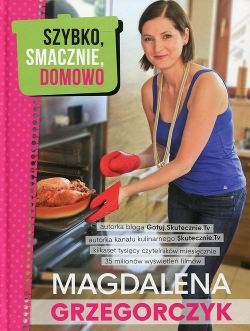 okładka Szybko, smacznie, domowo, Książka | Grzegorczyk Magdalena
