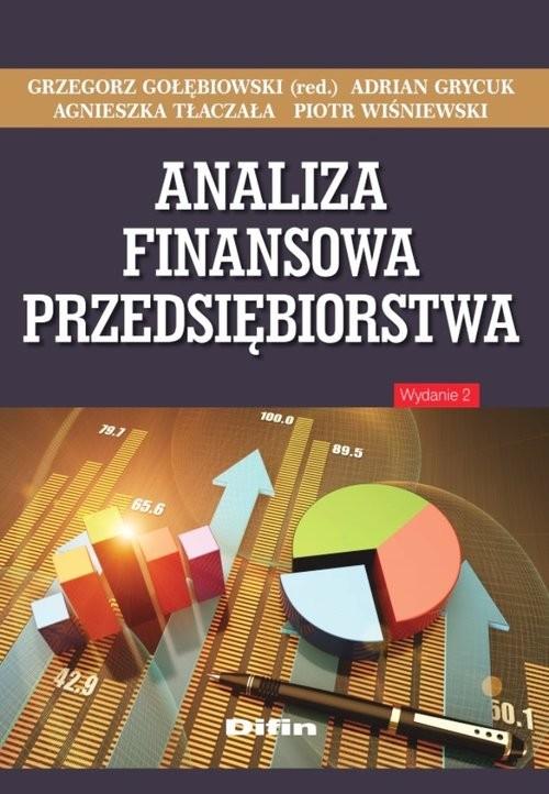 okładka Analiza finansowa przedsiębiorstwa, Książka | Grzegorz Gołębiowski, Adrian Grycuk, Tłaczała