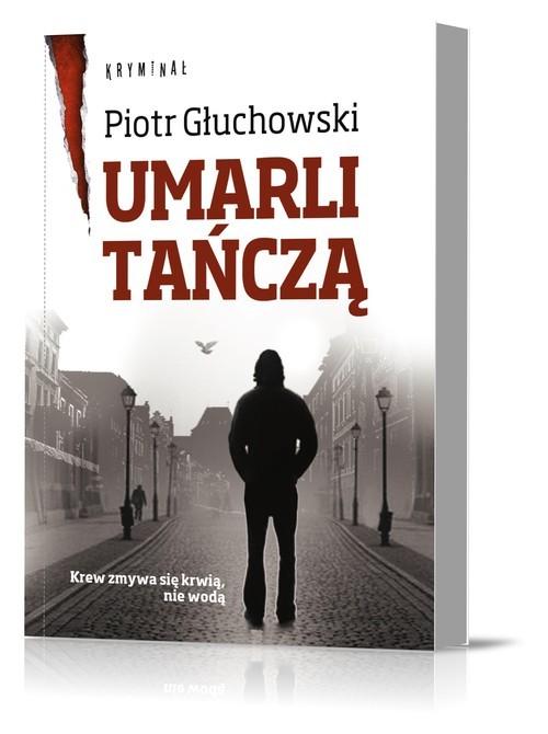 okładka Umarli Tańczą, Książka | Głuchowski Piotr
