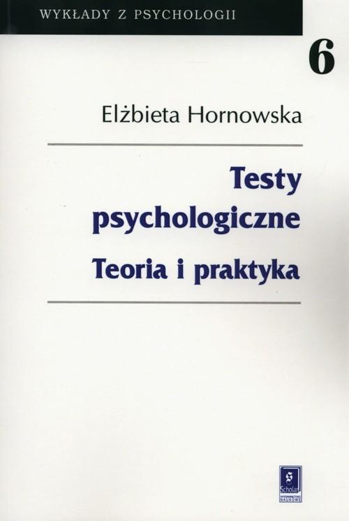 okładka Testy psychologiczne Teoria i praktyka, Książka | Hornowska Elżbieta