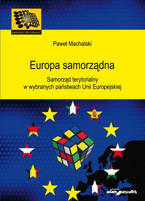 okładka Europa samorządna Samorząd terytorialny w wybranych państwach Unii Europejskiej, Książka | Machalski Paweł