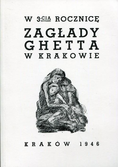 okładka W 3-cią rocznicę zagłady ghetta w Krakowie, Książka  