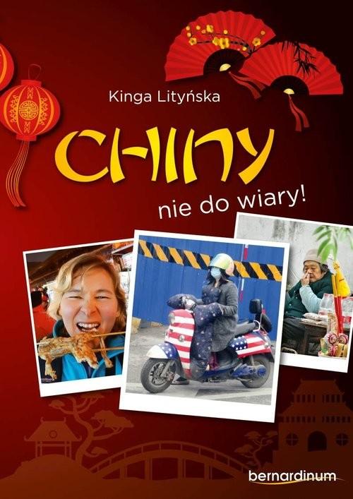okładka Chiny - nie do wiary!, Książka | Litińska Kinga