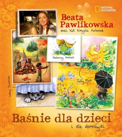 okładka Baśnie dla dzieci i dla dorosłych, Książka | Pawlikowska Beata