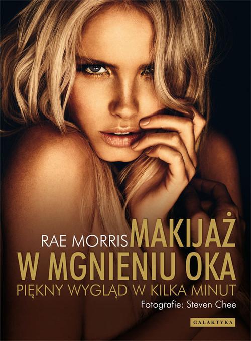 okładka Makijaż w mgnieniu oka Piękny wygląd w kilka minut, Książka   Morris Rae