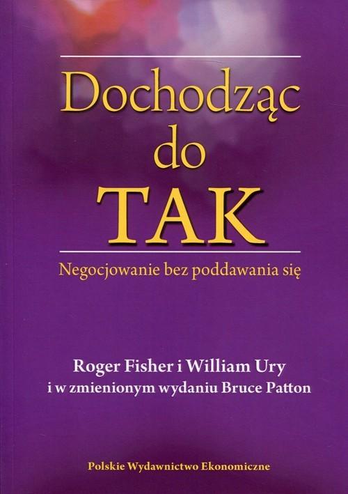 okładka Dochodząc do TAK Negocjowanie bez poddawania się, Książka | Roger Fisher, William Ury, Bruce Patton