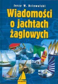okładka Wiadomości o jachtach żaglowychksiążka |  | Dziewulski Jerzy