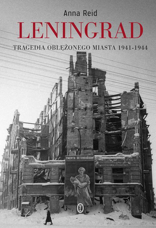 okładka Leningrad Tragedia oblężonego miasta 1941-1944, Książka | Anna Reid
