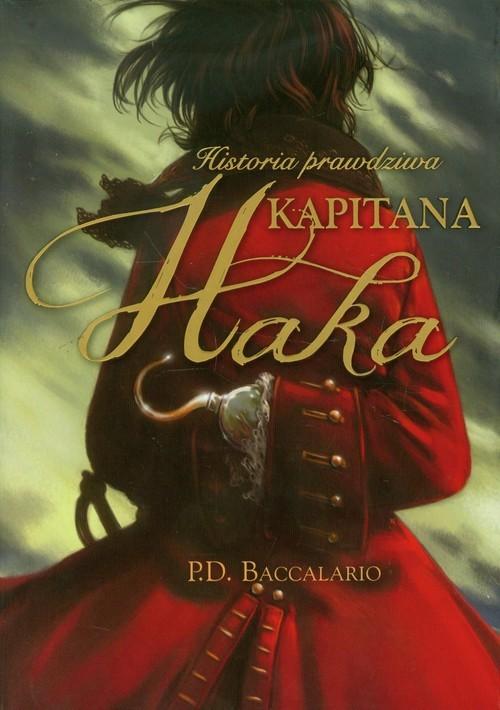 okładka Historia prawdziwa kapitana Haka, Książka | Baccalario Pierdomenico