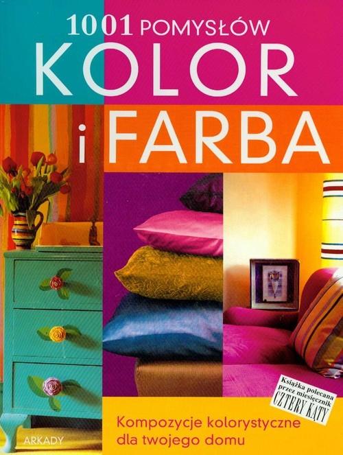 okładka Kolor i farba 1001 pomysłów Kompozycje kolorystyczne dla twojego domu, Książka | Justin Anne