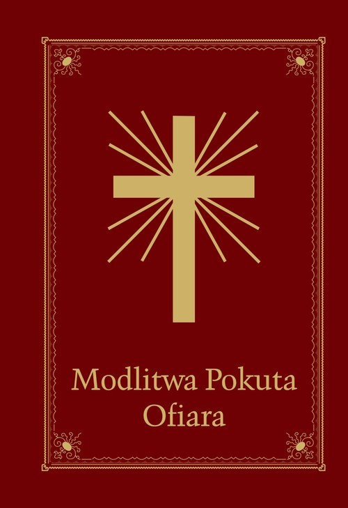 okładka Modlitwa Pokuta Ofiara Modlitewnik Wspólnota Miłosierdzia Bożego i Niepokalanej w Mikołowie, Książka | Szczypta Jolanta