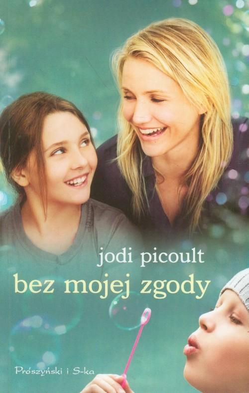okładka Bez mojej zgody, Książka | Picoult Jodi