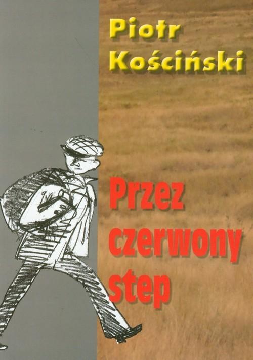 okładka Przez czerwony step, Książka | Kościński Piotr