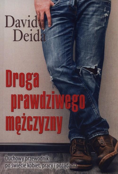 okładka Droga prawdziwego mężczyzny, Książka | David Deida