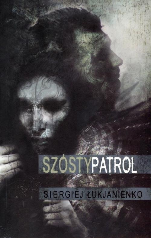okładka Szósty patrol, Książka   Łukjanienko Siergiej
