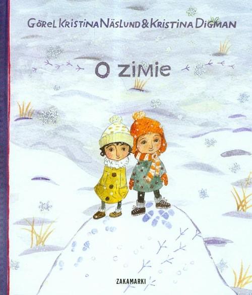 okładka O zimie, Książka | Gorel Kristina Naslund, Kristina Digman