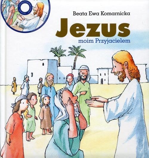 okładka Jezus moim Przyjacielem, Książka | Beata Ewa Komarnicka
