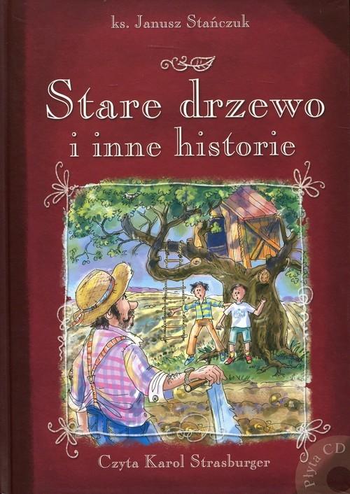 okładka Stare drzewo i inne historie, Książka | Stańczuk Janusz