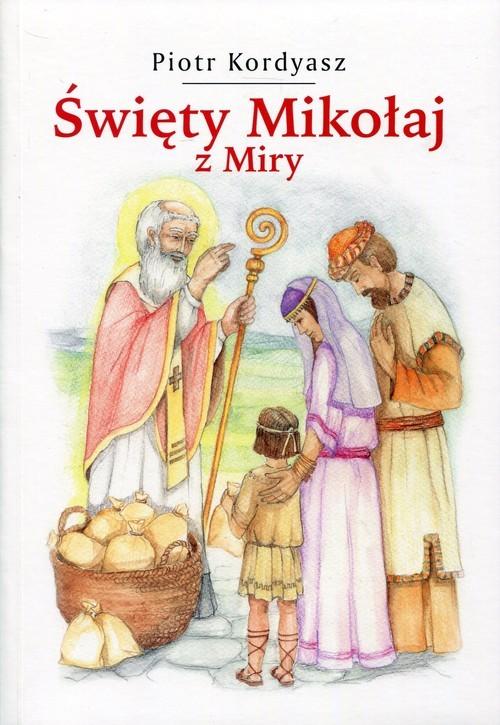 okładka Święty Mikołaj z Miry, Książka | Kordyasz Piotr