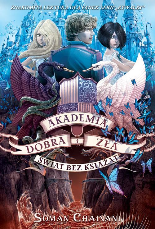 okładka Akademia Dobra i Zła 2 Świat bez książąt, Książka | Soman Chainani