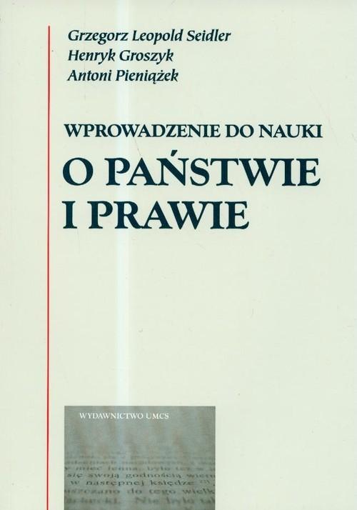 okładka Wprowadzenie do nauki o państwie i prawie, Książka | Grzegorz Leopold Seidler, Henryk Groszyk, Pie