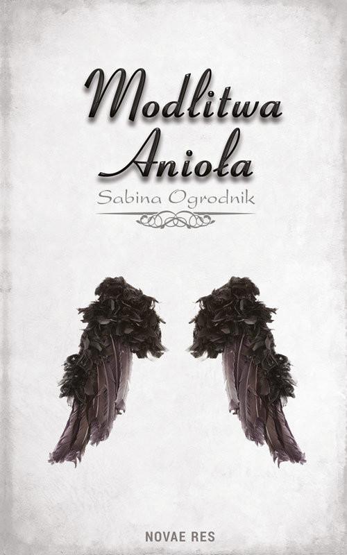 okładka Modlitwa Anioła, Książka | Ogrodnik Sabina