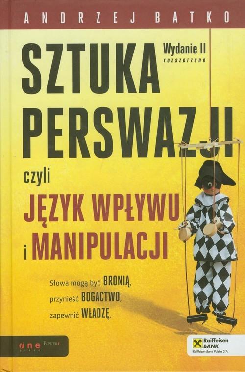 okładka Sztuka  perswazji czyli język wpływu i manipulacji, Książka | Batko Andrzej