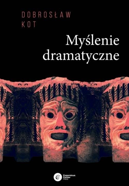 okładka Myślenie dramatyczne, Książka | Kot Dobrosław