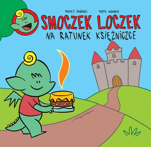 okładka Smoczek loczek na ratunek Księżniczce, Książka   Maciej Jasiński, Piotr Nowacki