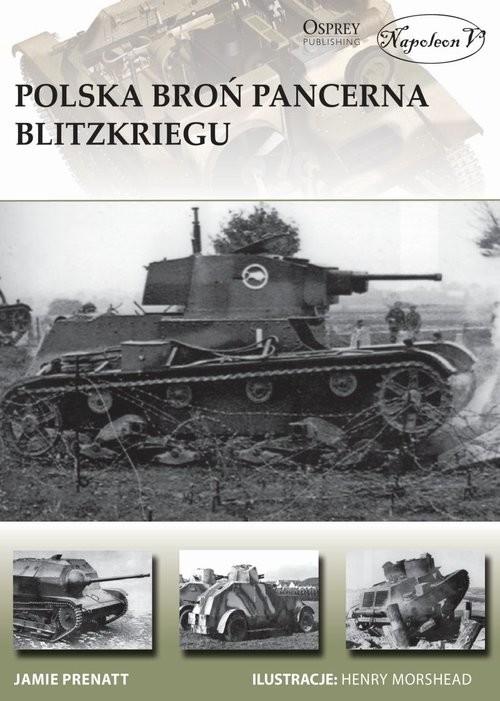 okładka Polska broń pancerna Blitzkriegu, Książka   Prenatt Jamie