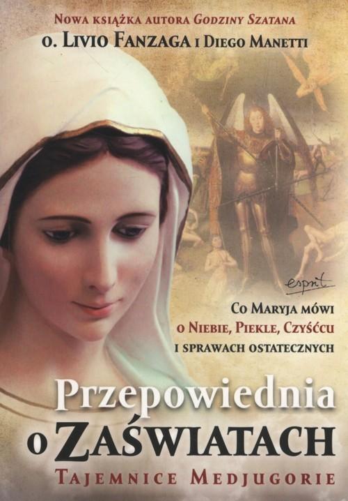 okładka Przepowiednia o zaświatach Tajemnice Medjugorie, Książka | Livio Fanzaga, Diego Manetti