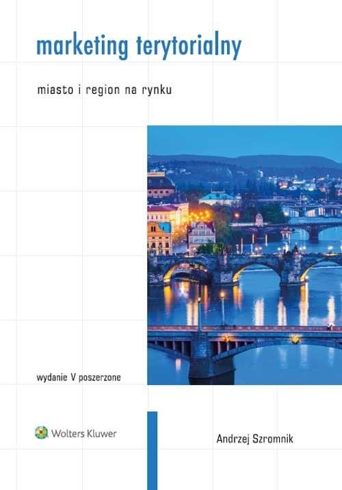 okładka Marketing terytorialny Miasto i region na rynkuksiążka |  | Szromnik Andrzej