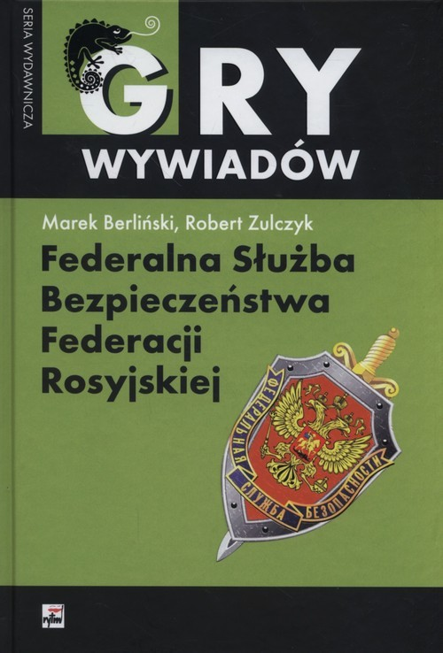 okładka Federalna Służba Bezpieczeństwa Federacji Rosyjskiej, Książka   Marek Berliński, Robert Zulczyk