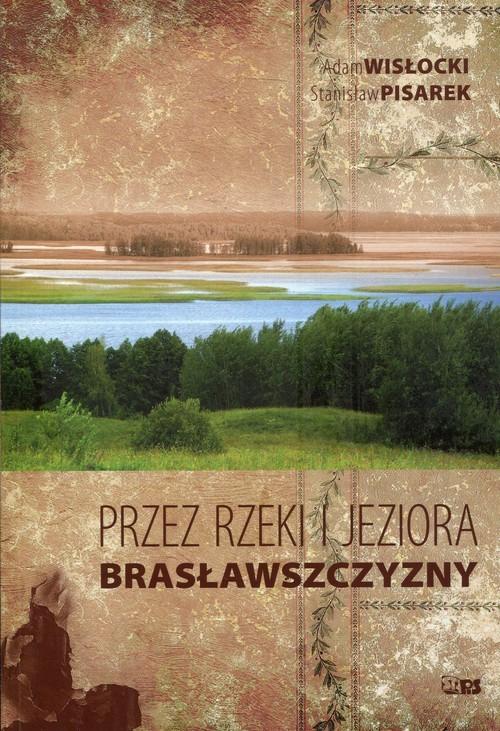 okładka Przez rzeki i jeziora Brasławszczyzny, Książka | Adam Wisłocki, Stanisław Pisarek