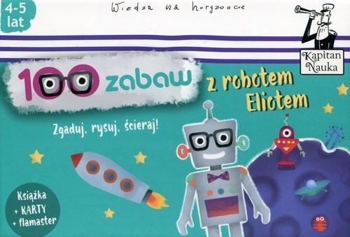 okładka 100 zabaw z robotem Eliotem 4-5 lat Zgaduj, rysuj, ścieraj, Książka | Bożena Dybowska, Anna Grabek
