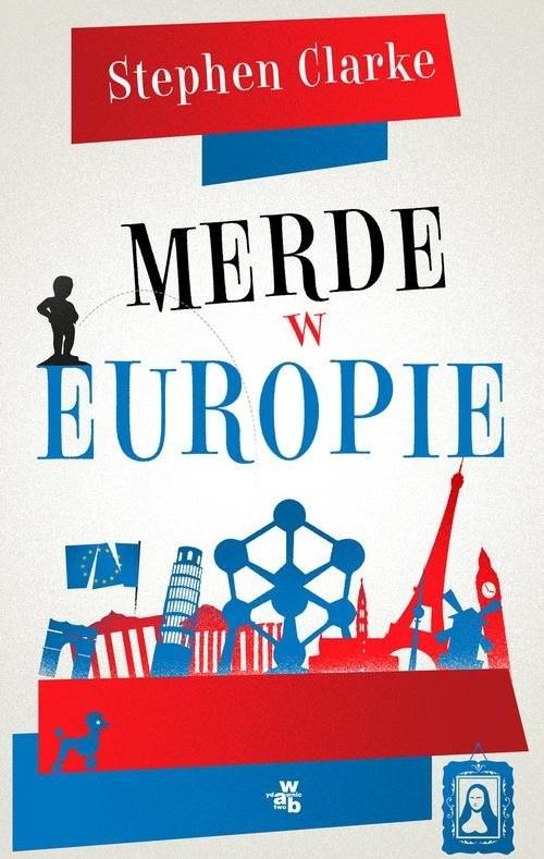 okładka Merde w Europie, Książka | Clarke Stephen