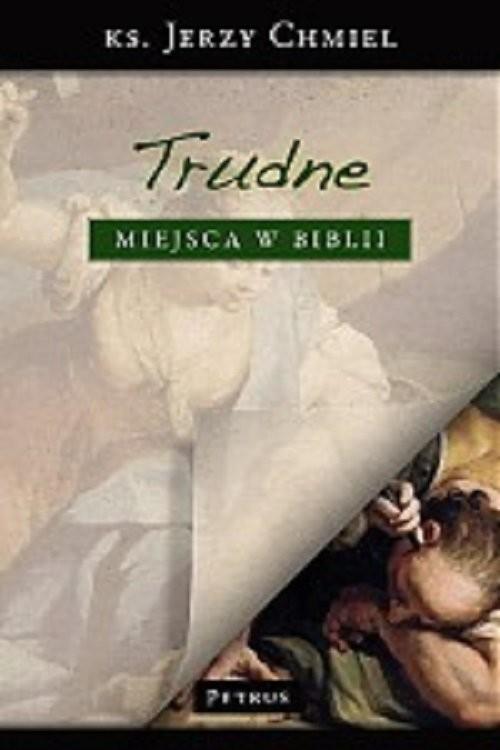 okładka Trudne miejsca w Biblii, Książka   Chmiel Jerzy