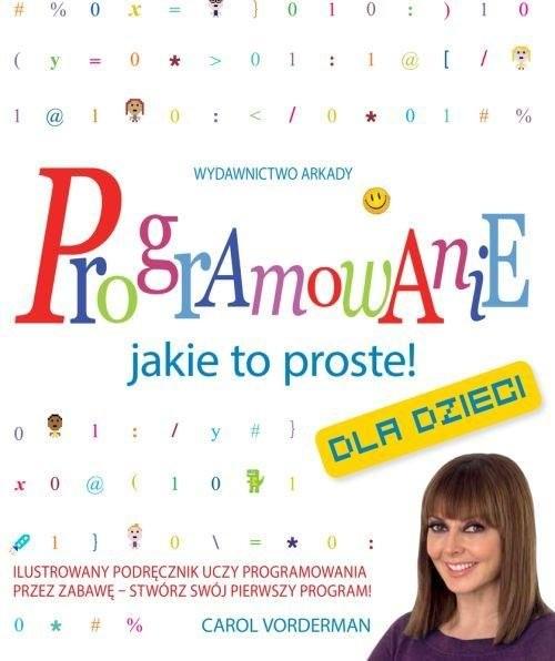 okładka Programowanie Jakie to proste!, Książka | Vorderman Carol
