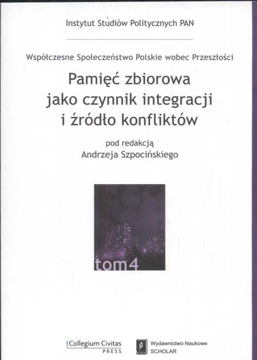 okładka Pamięć zbiorowa jako czynnik integracji i źródło konfliktów, Książka |