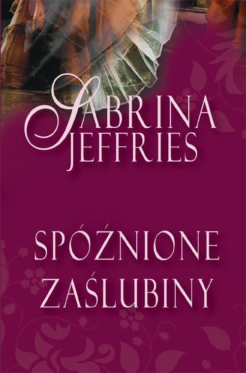 okładka Spóźnione zaślubiny, Książka | Jeffries Sabrina