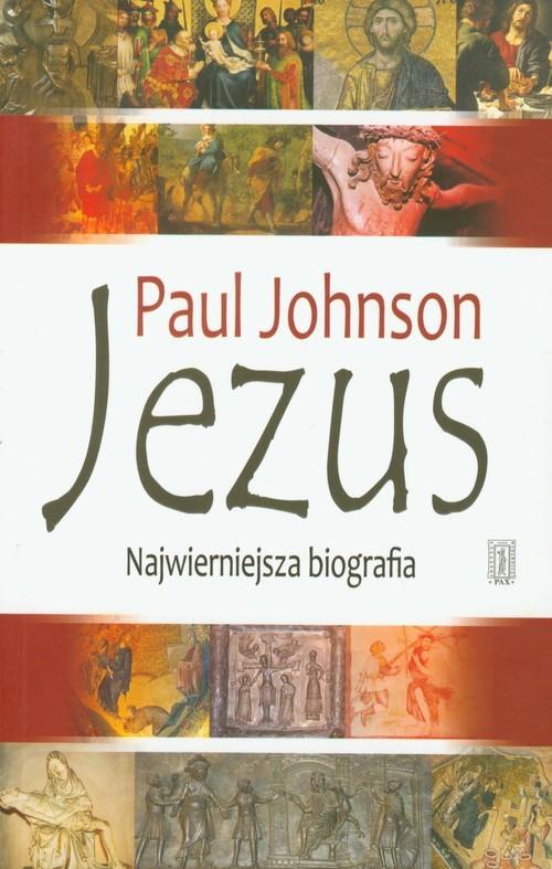 okładka Jezus Najwierniejsza biografia, Książka   Johnson Paul