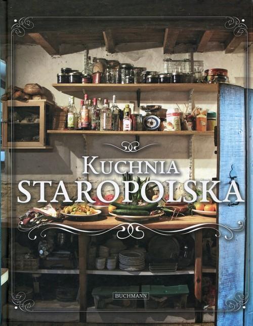 okładka Kuchnia staropolska, Książka |