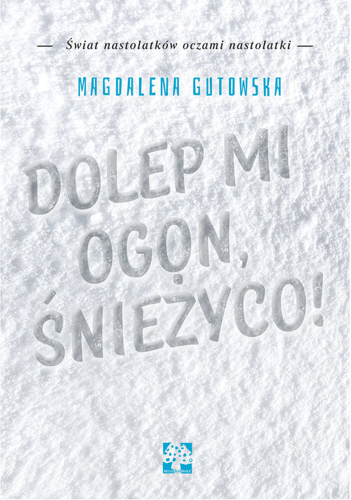 okładka Dolep mi ogon śnieżyco, Książka | Magdalena Gutowska