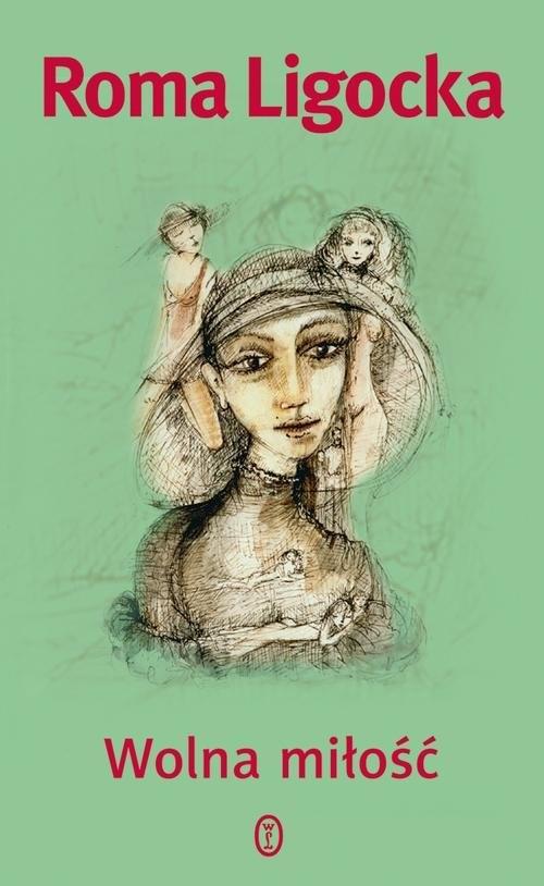 okładka Wolna miłość, Książka | Roma Ligocka