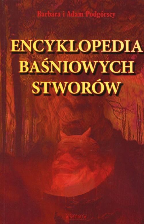 okładka Encyklopedia baśniowych stworów, Książka | Barbara Podgórska, Adam Podgórski