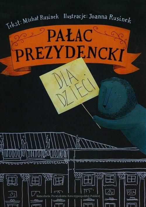 okładka Pałac prezydencki dla dzieci, Książka | Rusinek Michał