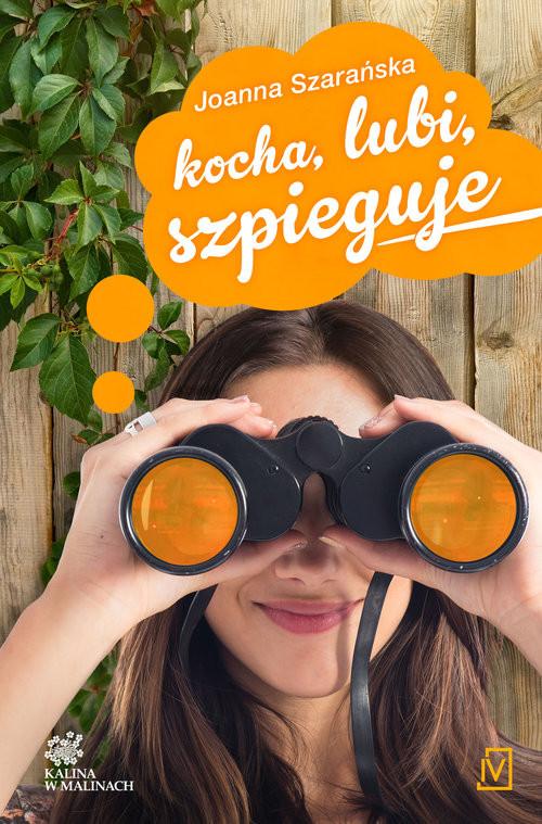 okładka Kocha, lubi, szpieguje Tom 2 Kalina w malinach, Książka   Joanna  Szarańska