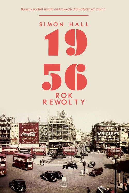 okładka 1956 Rok rewolty, Książka | Simon  Hall