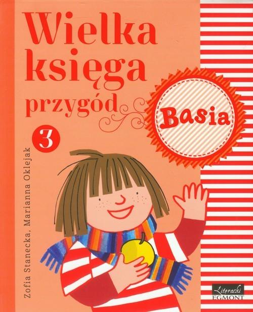 okładka Wielka księga przygód 3 Basia, Książka | Stanecka Zofia