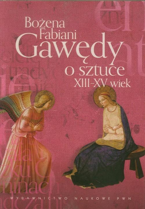 okładka Gawędy o sztuce XIII-XV wiek, Książka | Fabiani Bożena
